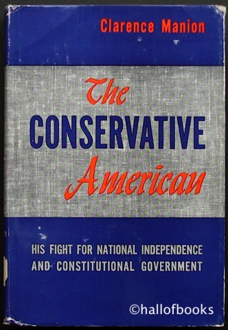 Image for The Conservative American: His Fight For National Independence And Constitutional Government