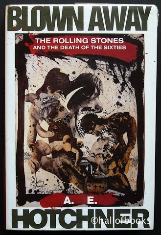 Image for Blown Away: The Rolling Stones And The Death Of The Sixties