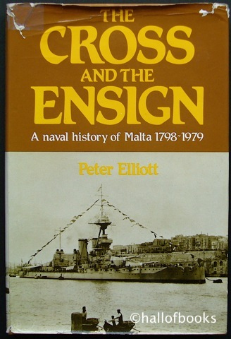 Image for The Cross And The Ensign: A Naval History Of Malta 1798-1979
