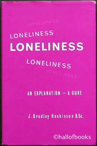 Image for Loneliness: An Explanation - A Cure.