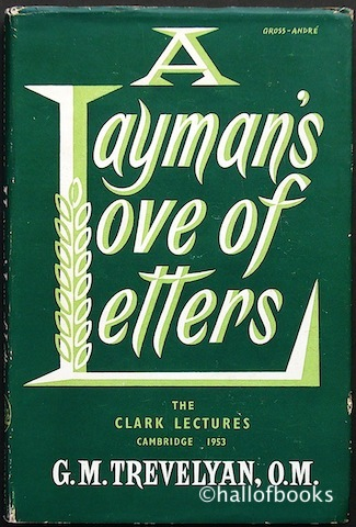 Image for A Layman's Love Of Letters: Being The Clark Lectures Delivered At Cambridge October-November 1953
