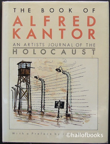 Image for The Book Of Alfred Kantor: An Artist's Journal Of The Holocaust