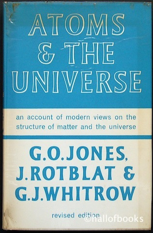 Image for Atoms & The Universe: an account of modern views on the structure of matter and the universe.