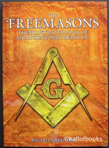Image for The Freemasons: The Illustrated Book of an Ancient Brotherhood