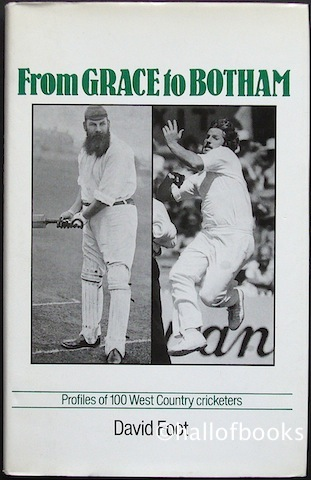 Image for From Grace to Botham: Profiles of 100 West Country cricketers