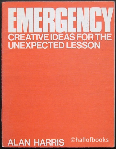 Image for Emergency: Creative Ideas For The Unexpected Lesson