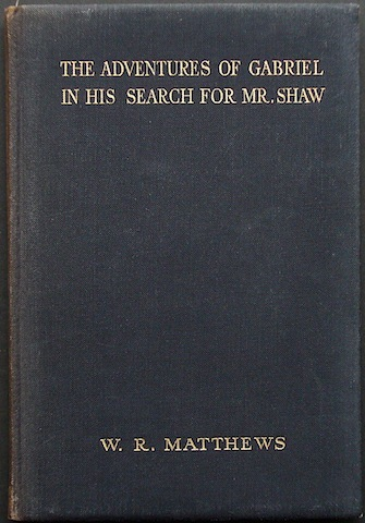 Image for The Adventures Of Gabriel In His Search For Mr. Shaw: A modest companion for Mr. Shaw's Black Girl