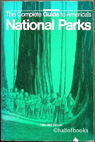 Image for The Complete Guide to America's National Parks: 1984-1985 Edition