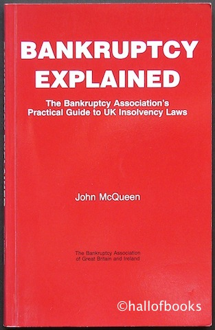 Image for Bankruptcy Explained: The Bankruptcy Association's Practical Guide to UK Insolvency Laws