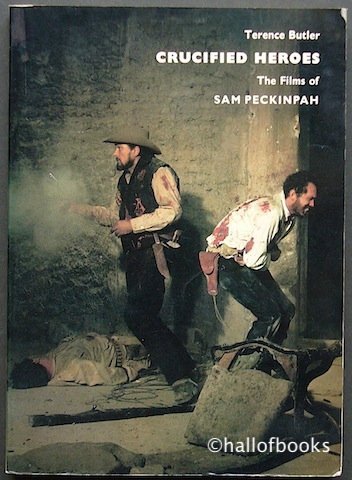 Image for Crucified Heroes: The Films Of Sam Peckinpah