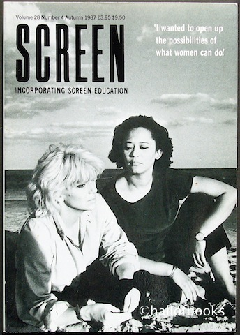"Image for ""Screen Incorporating Screen Education: 'I want to open up the possibilities of what women can do.' Volume 28, Number 4, Autumn 1987."""