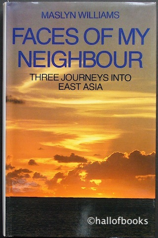 Image for Faces Of My Neighbour: Three Journeys Into East Asia