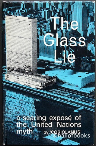 Image for The Glass Lie: a searing expose of the United Nations myth