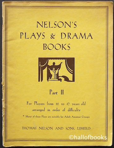 Image for Nelson's Plays and Drama Books Part II: For Players from 12 to 17 years old arranged in order of difficulty.