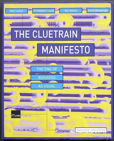 Image for The Cluetrain Manifesto: The End Of Business As Usual