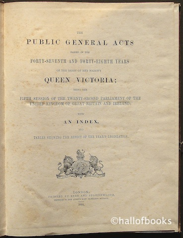 Image for The Public General Acts Passed In The Forty-Seventh and Forty-Eighth Years Of The Reign Of Her Majesty Queen Victoria