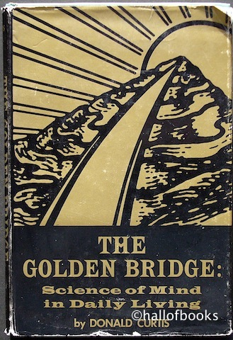 Image for The Golden Bridge: Science of Mind in Daily Living