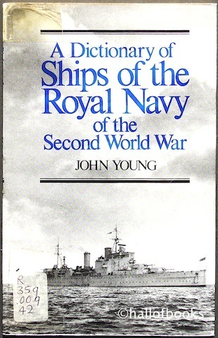 Image for A Dictionary Of The Ships Of The Royal Navy Of The Second World War