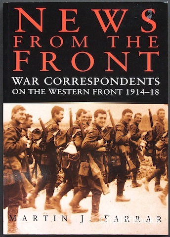Image for News From The Front: War Correspondents On The Western Front 1914-18