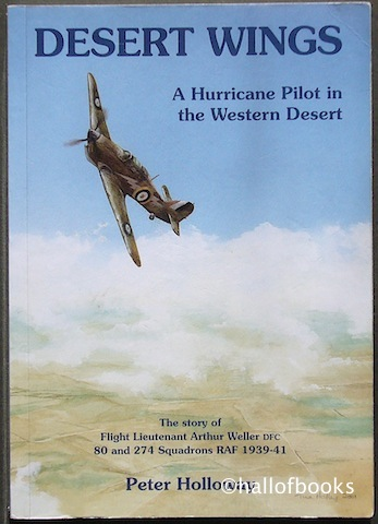 "Image for ""Desert Wings: A Hurricane Pilot in the Western Desert. The Story of Flight Lieutenant Arthur Weller DFC, 80 and 274 Squadrons RAF 1939-41"""