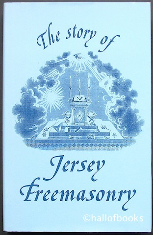 Image for The Story Of Jersey Freemasonry