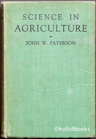 Image for Science In Agriculture; A Discussion of Scientific Principles In Their Relation To Farm Practice  (adapted for the use of schools and colleges)