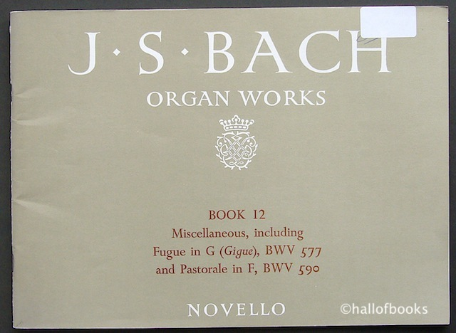 "Image for ""The Organ Works of J. S. Bach. Book XII: Preludes, Fantasias, Fugues, Trios, etc."""