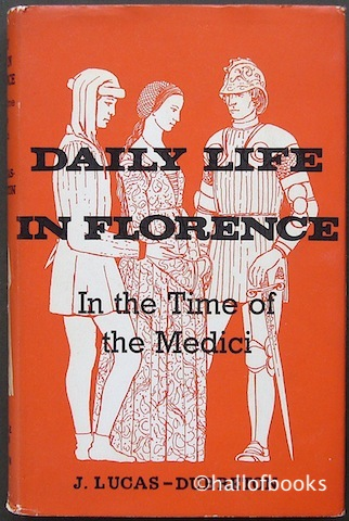Image for Daily Life In Florence In The Time Of The Medici