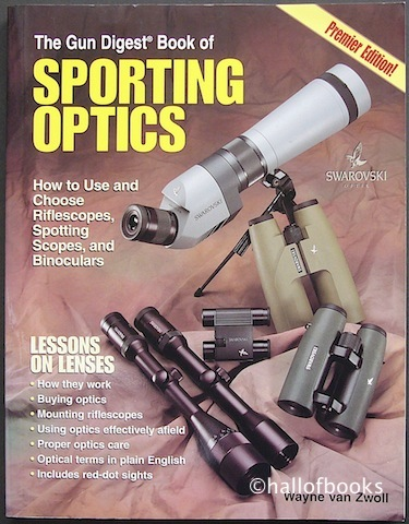 "Image for ""The Gun Digest Book of Sporting Optics: How to Choose Riflescopes, Spotting Scopes, and Binoculars"""