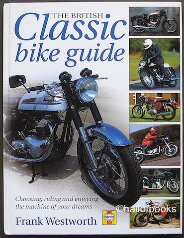 Image for The British Classic Bike Guide: Choosing, Riding and Enjoying The Machine of your Dreams