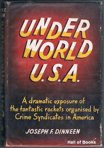 Image for Underworld U. S. A: A dramatic exposure of the fantastic rackets organised by Crime Syndicates in America