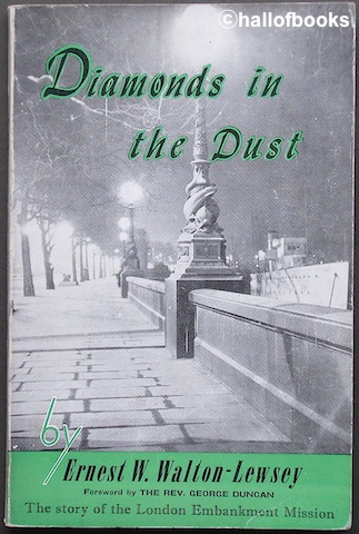 Diamonds In The Dust: The Story Of The London Embankment Mission