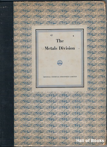 "Image for ""The Metals Division Of Imperial Chemical Industries Limited: A brief account of its history and activities, prepared for the visit to Kynoch Works by members of the British Association for the Advancement of Science"""