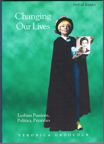 "Image for ""Changing Our Lives: Lesbian Passions, Politics, Priorities"""