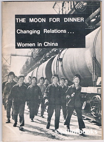 Image for The Moon For Dinner: Changing Relations - Women In China