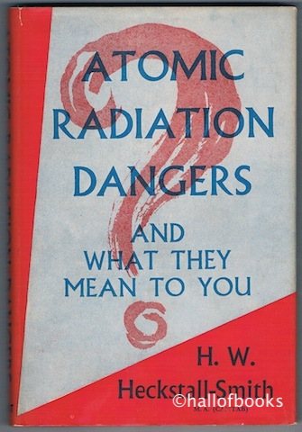 Image for Atomic Radiation Dangers And What They Mean To You