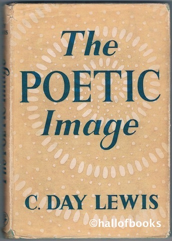 Image for The Poetic Image: The Clark Lectures given at Cambridge in 1946
