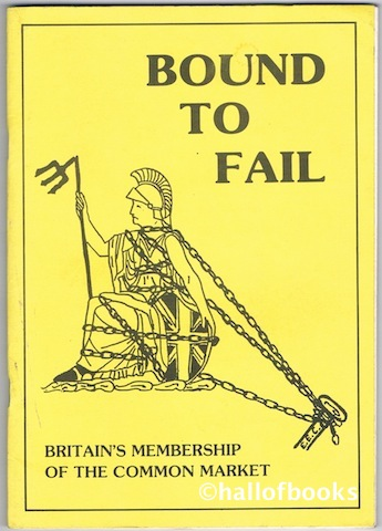 Image for Bound To Fail: Britain's Membership Of The Common Market