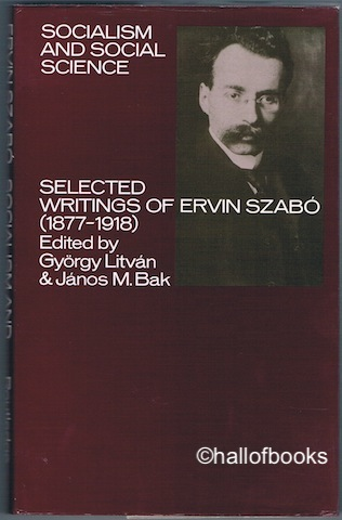 Image for Socialism And Social Science: Selected Writings Of Ervin Szabo (1877-1918)