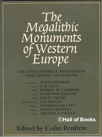 Image for The Megalithic Monuments Of Western Europe: The Latest Evidence Presented By Nine Leading Authorities