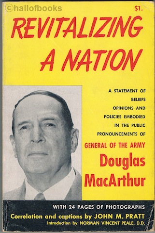 "Image for ""Revitalizing A Nation: A Statement Of Beliefs, Opinions And Policies Embodied In The Public Pronouncements Of General Of The Army Douglas MacArthur"""