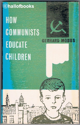 Image for How Communists Educate Children: A Study Of Communist Methods Of Educating Children At The Nursery School Stage