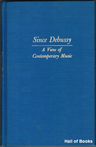 Image for Since Debussy:A View Of Contemporary Music
