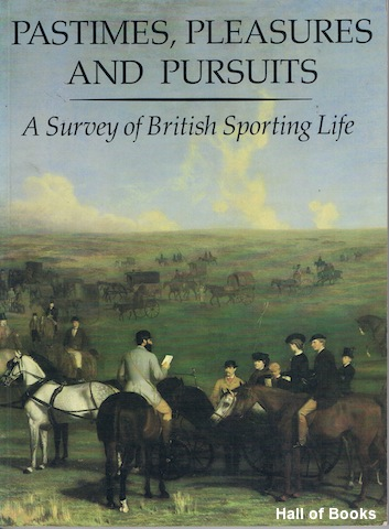 "Image for ""Pastimes, Pleasures And Puruits: A Survey Of British Sporting Life"""