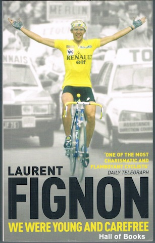 Image for We Were Young And Carefree: The Autobiography Of Laurent Fignon