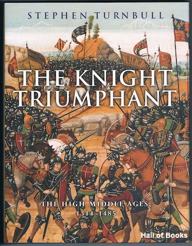 Image for The Knight Triumphant: The High Middle ages 1314-1485