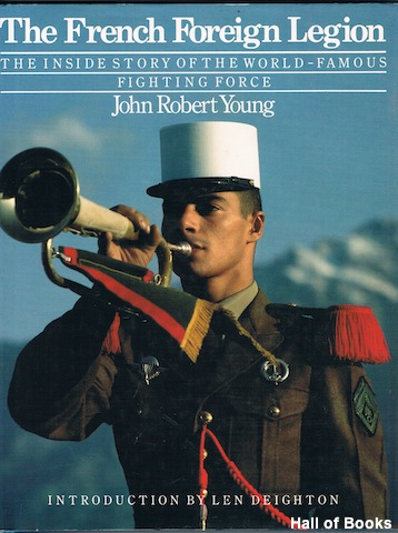 Image for The French Foreign Legion: The Inside Story Of The World-Famous Fighting Force