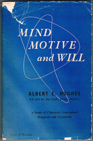 "Image for ""Mind, Motive And Will: A Study Of Character, Assessment, Diagnosis And Treatment"""