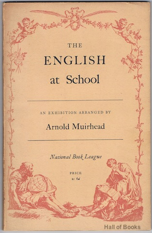 "Image for ""The English At School: An Exhibition Of Books, Documents And Illustrative Material Arranged For The National Book League"""