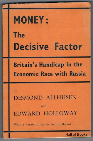 Image for Money: The Decisive Factor. Britain's Handicap In The Economic Race With Russia